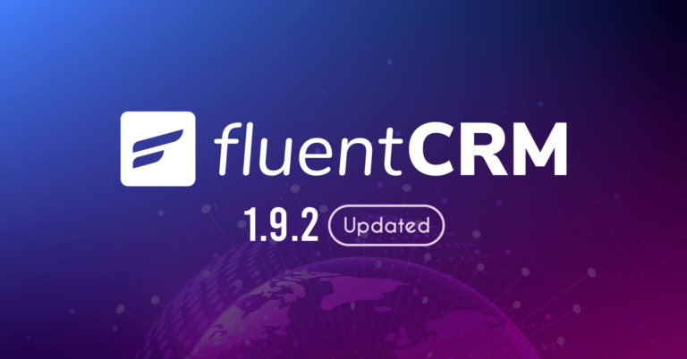 FluentCRM 1.1.92 – Super Exciting New Features