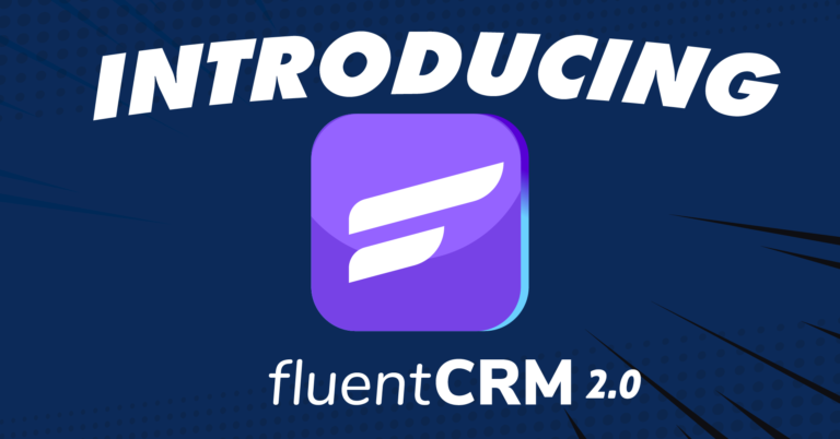 Introducing FluentCRM 2.0 – The New Era of Marketing Automation in WordPress
