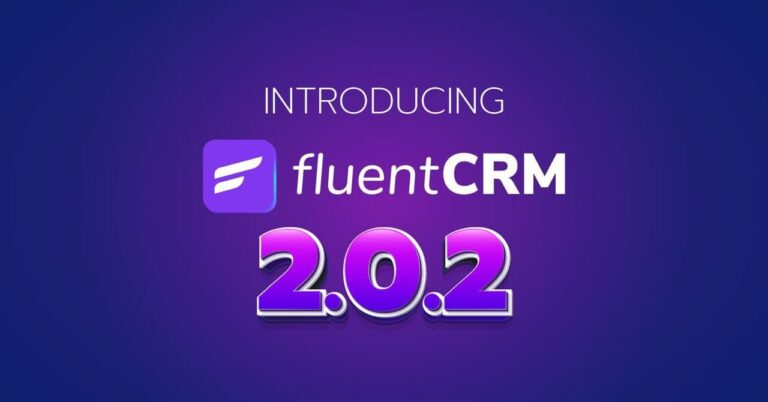 FluentCRM 2.0.2: New Features and Lots of Feature Improvements