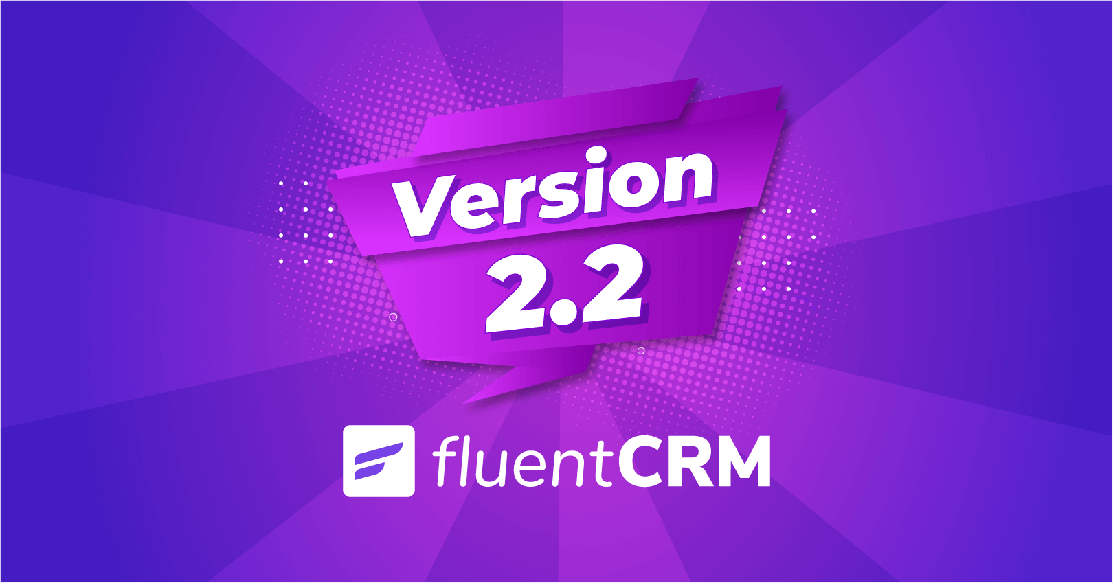 FluentCRM 2.2: Introducing Flexible Tagging & Loads of New Features!